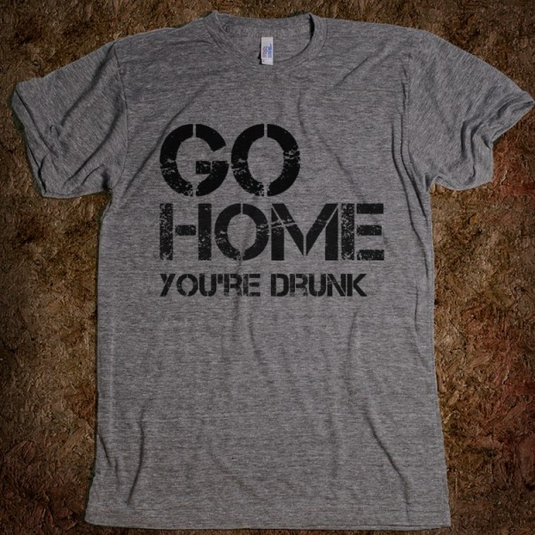 go-home-you-re-drunk.american-apparel-unisex-athletic-tee.athletic-grey.w760h760