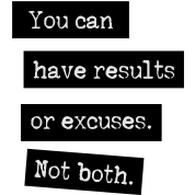 You-Can-Have-Results-Or-Excuses_-Not-Both_